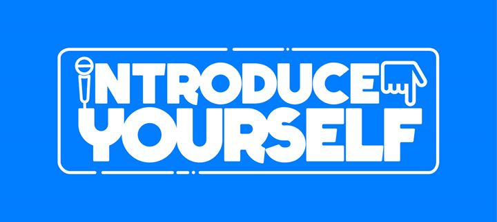 Introductions: Introduce Yourself